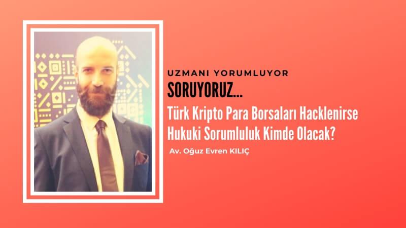 Türk Kripto Para Borsaları Hacklenirse Hukuki Sorumluluk Kimde?